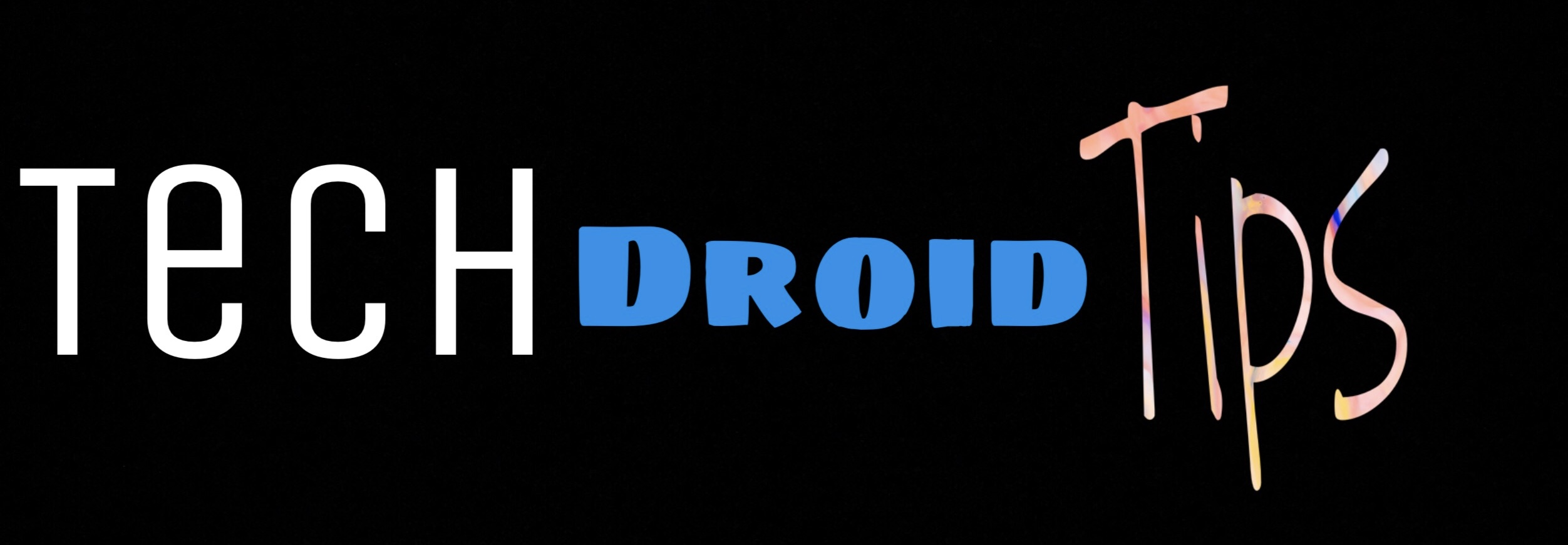 Tech Droid Tips