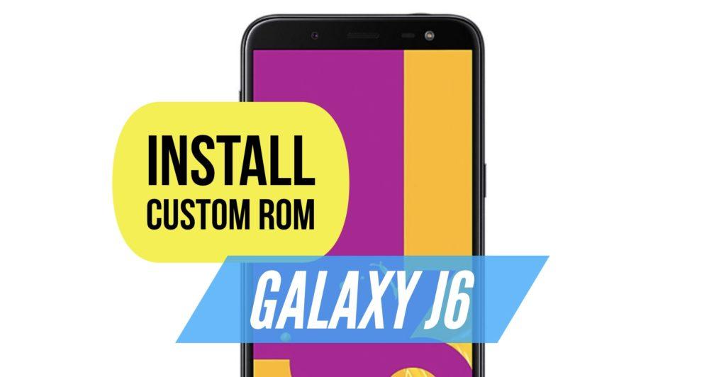 Galaxy J6 Custom ROM
