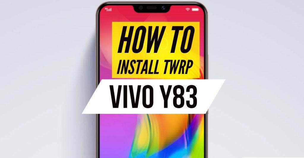 Install TWRP on VIVO Y83