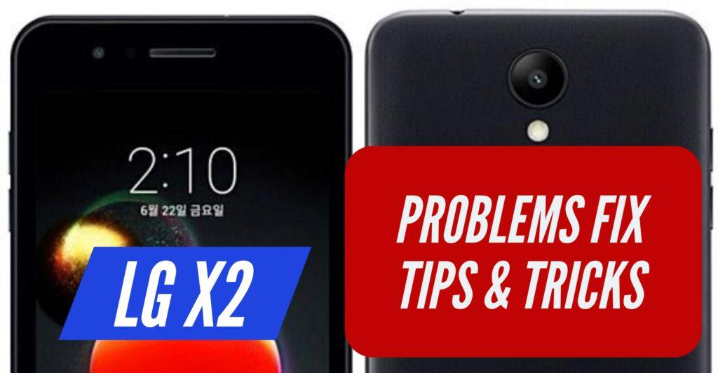 LG X2 Problems Issues Fix Tips Tricks