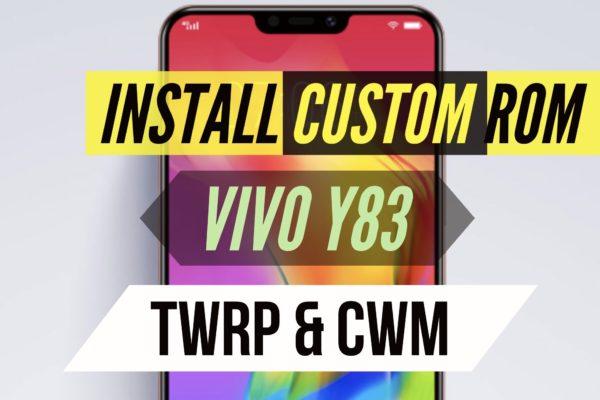 install custom rom on VIVO Y83 TWRP and CWM