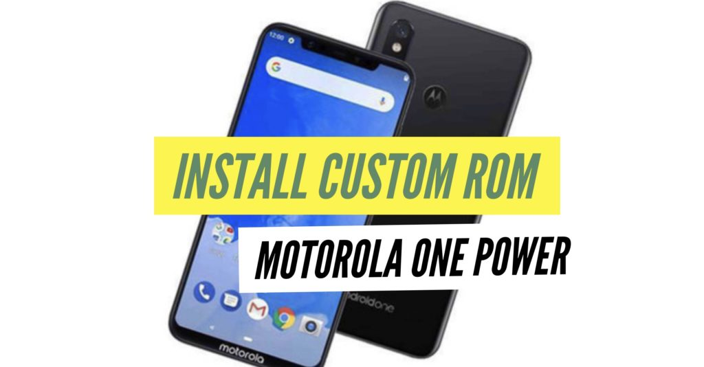 Motorola one power custom rom