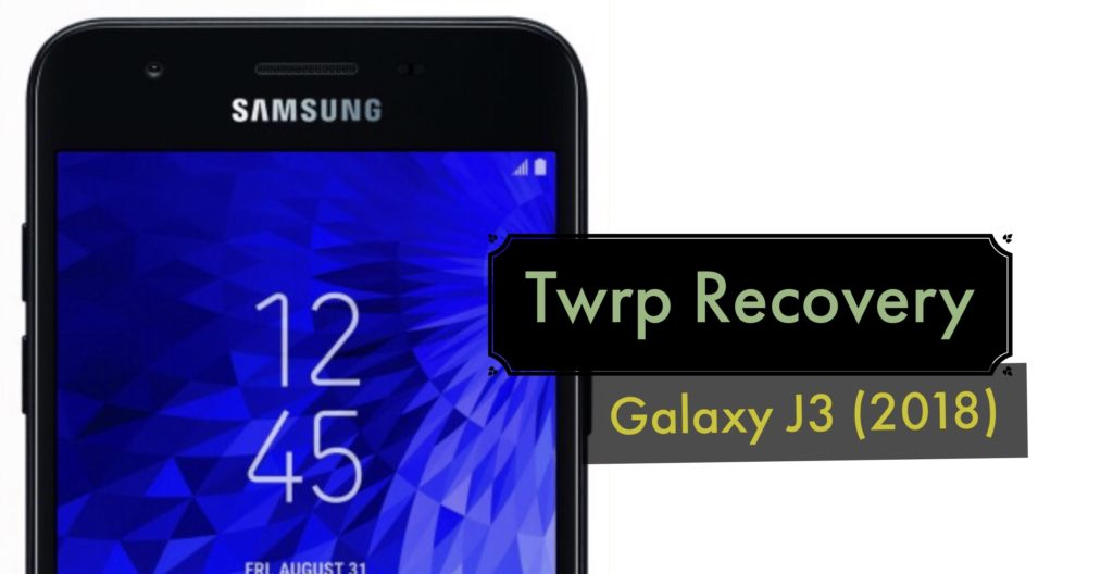 Install TWRP Recovery on Galaxy J3 2018