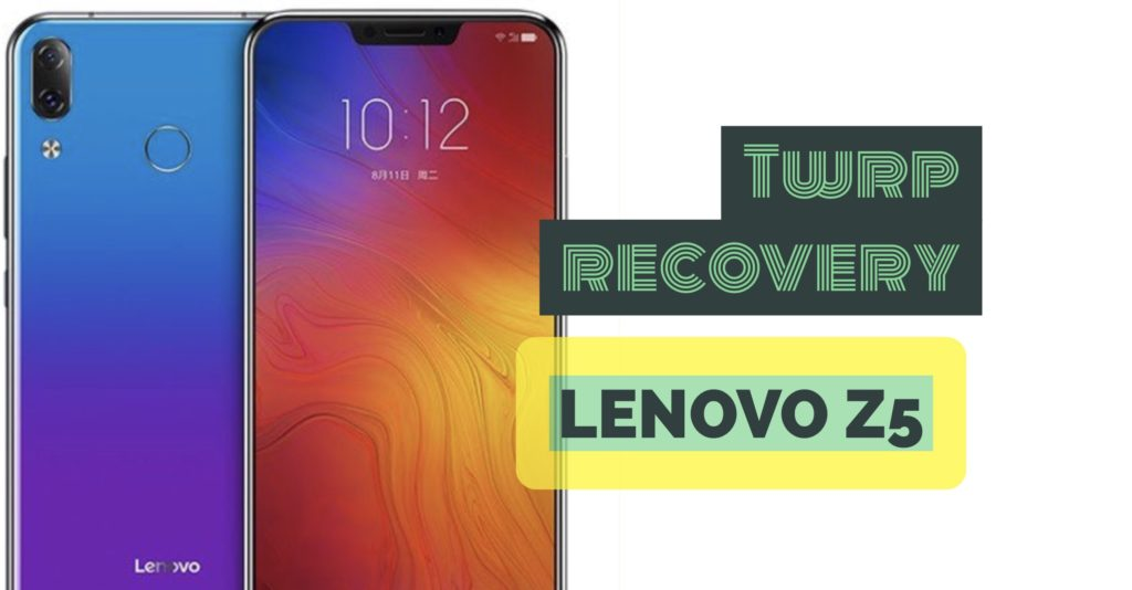Install TWRP recovery on lenovo z5