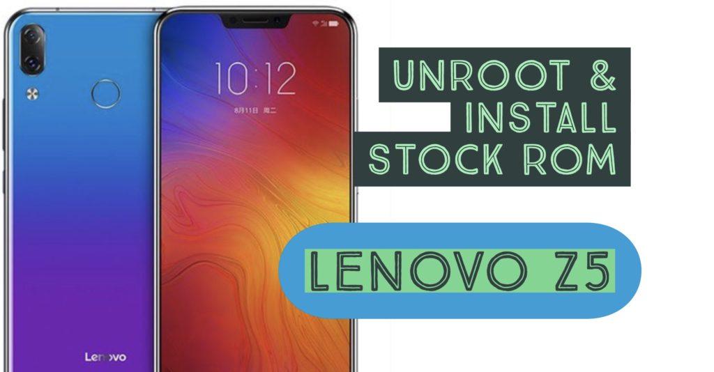 Unroot & Install Stock Rom on Lenovo Z5