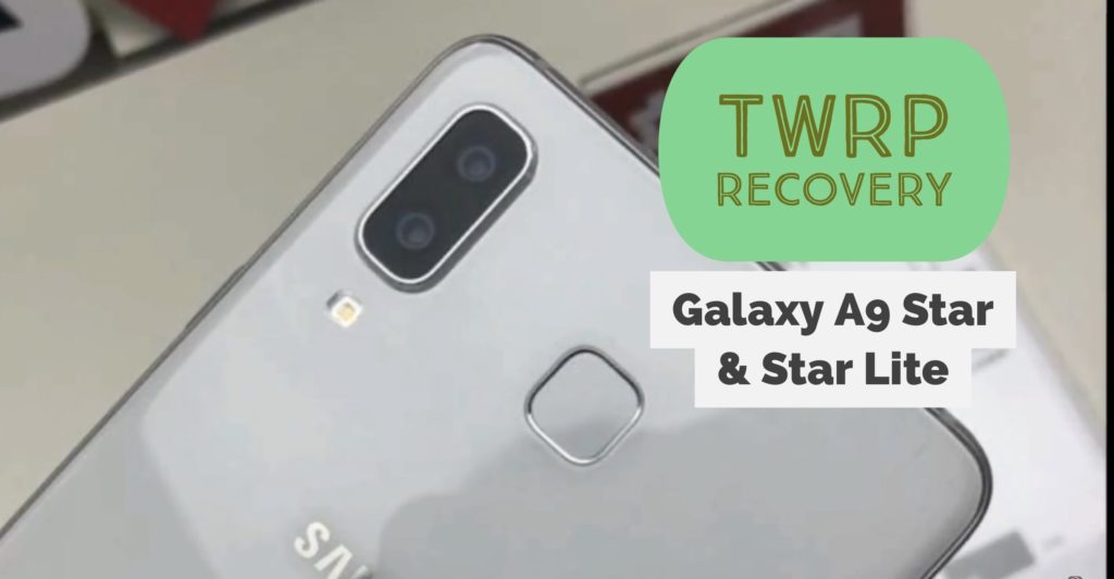 Galaxy A9 Star & Galaxy A9 Star Lite TWRP Recovery