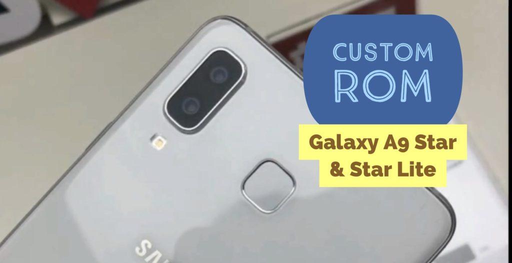 Galaxy A9 Star & Galaxy A9 Star Lite Custom rom