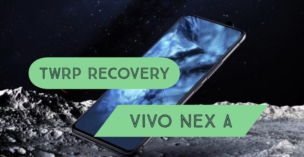 TWRP REcovery VIVO NEX A
