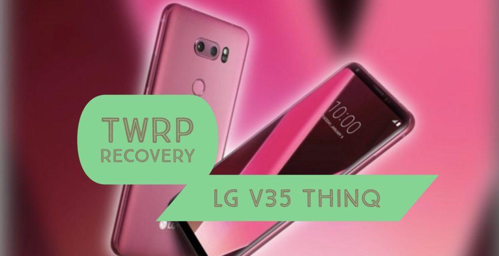 TWRP LG V35 ThinQ