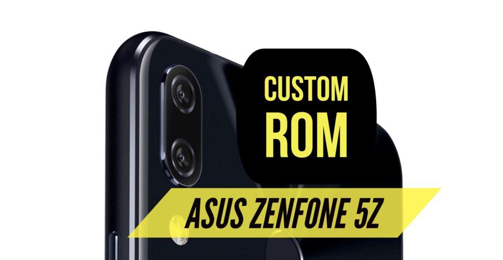 Zenfone 5Z custom ROM
