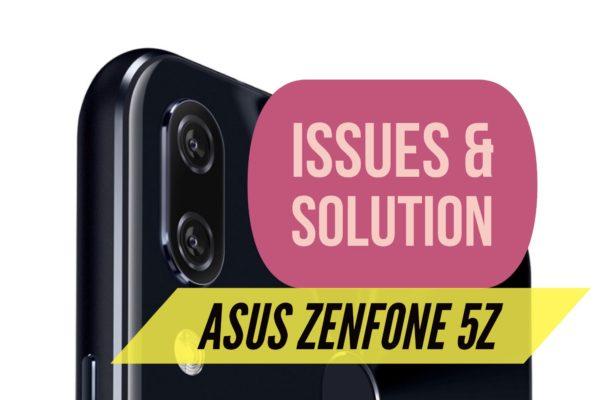 Zenfone 5Z Issues, Heating, battery, Laggy