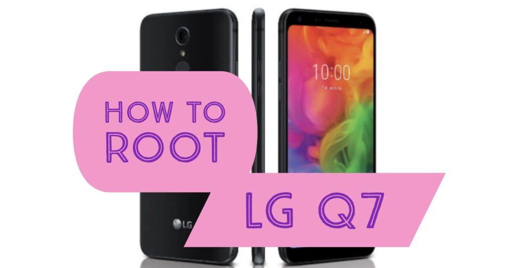 Root LG Q7