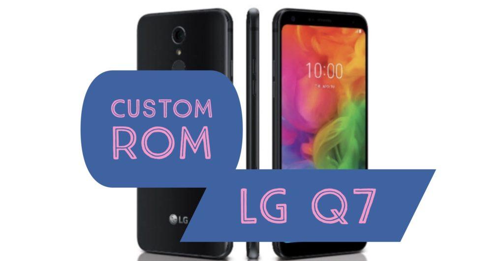 custom rom lg q7