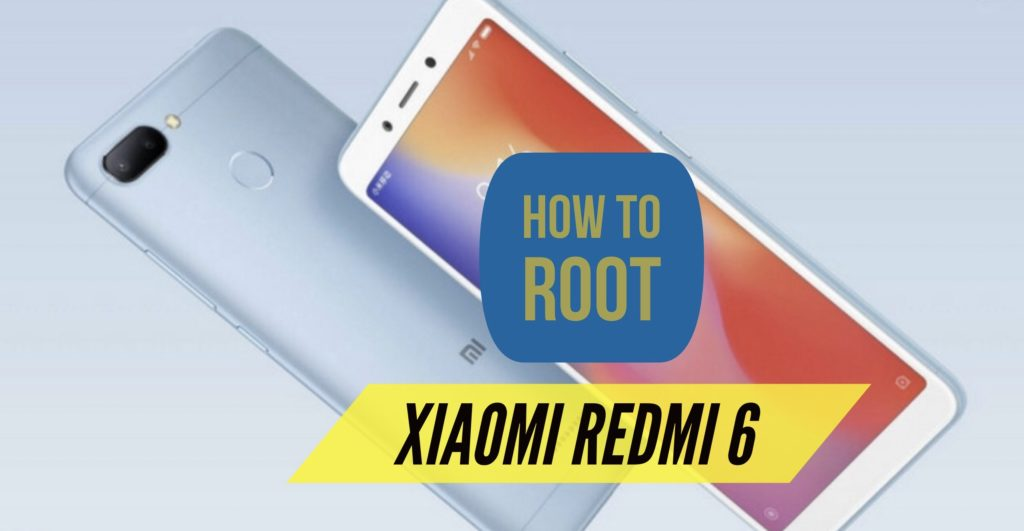 Root Redmi 6