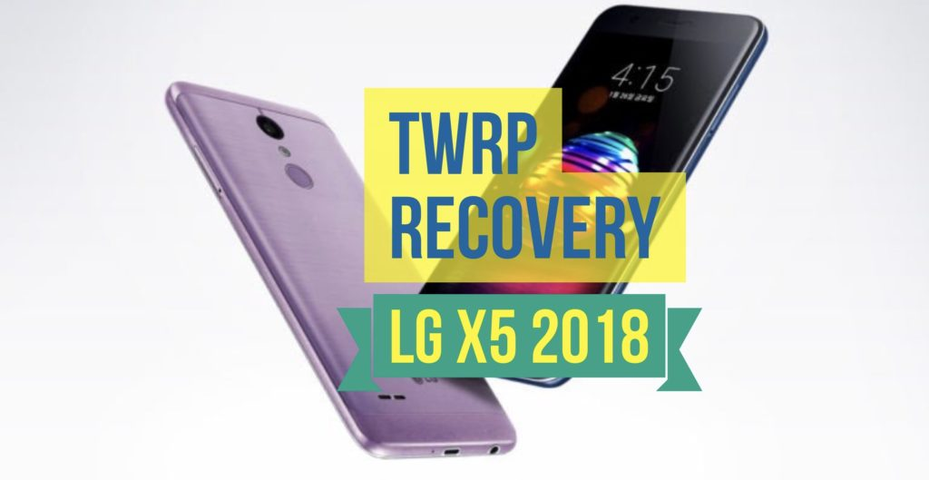 TWRP LG X5 2018