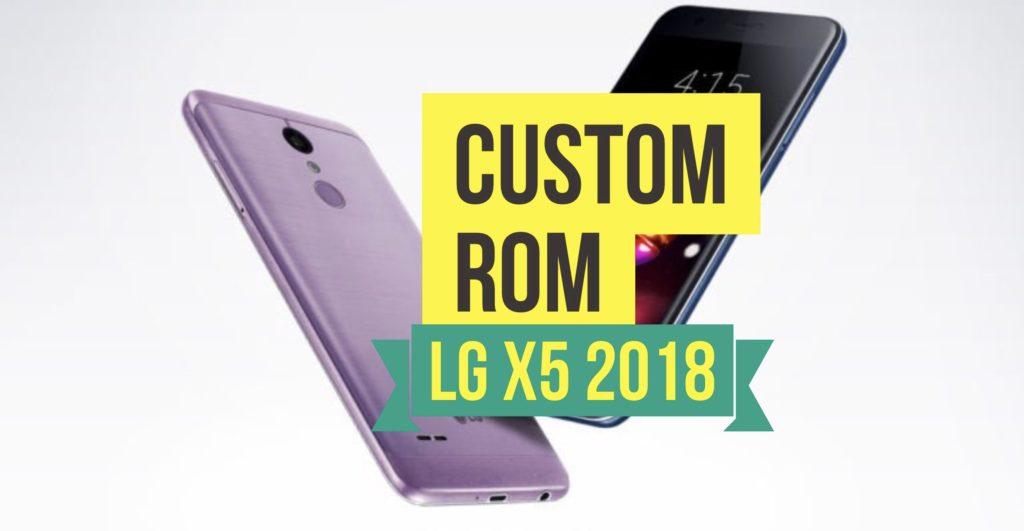 install custom rom lg x5 2018