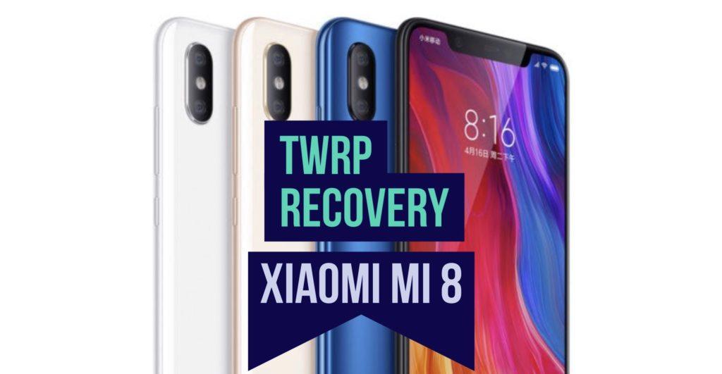 TWRP Xiaomi Mi 8