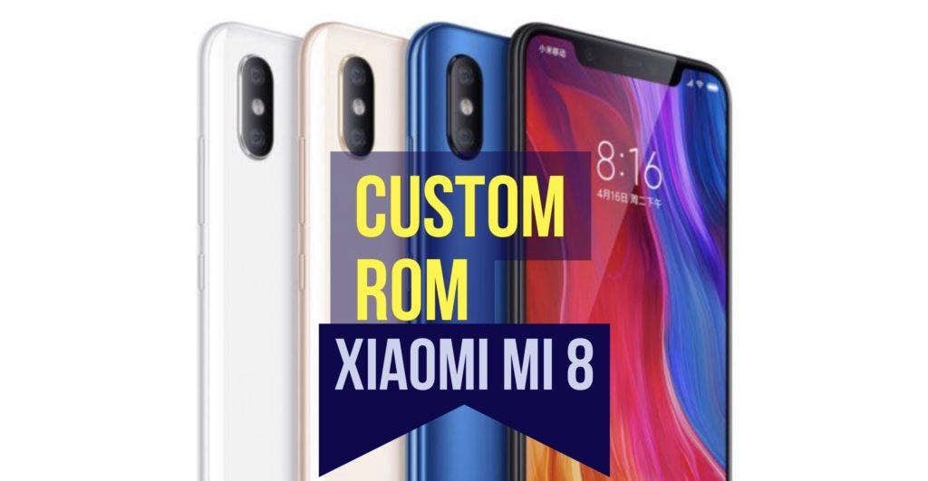 Xiaomi mi 8 Custom ROM