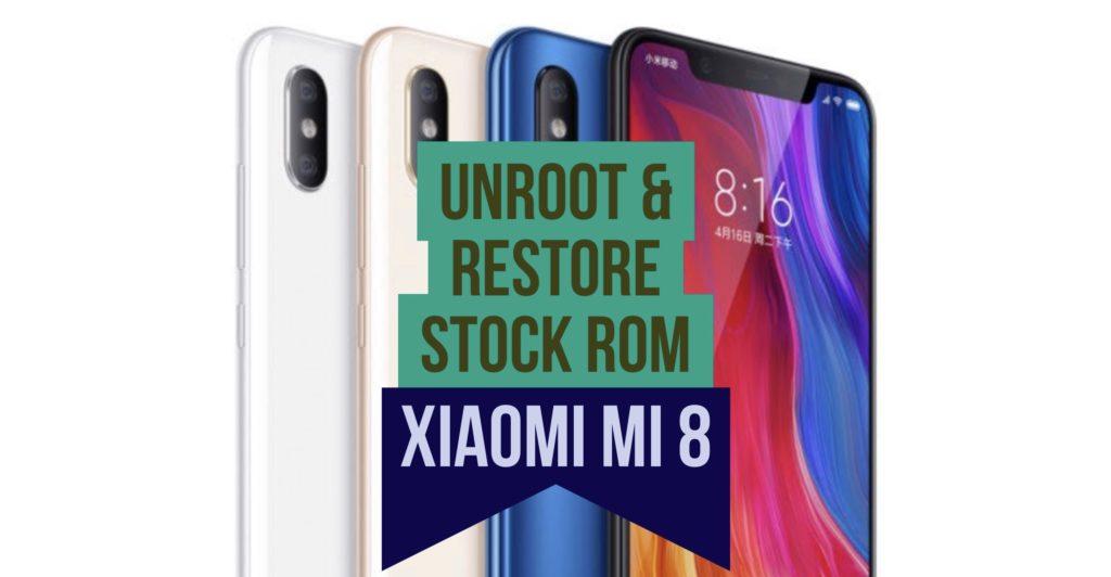 Unroot Xiaomi Mi 8 Restore Stock ROM