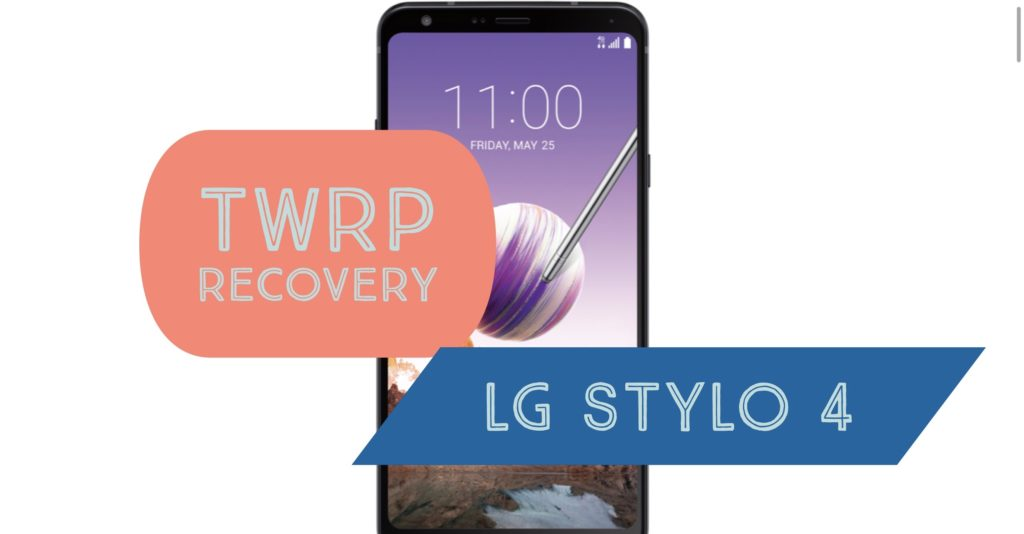TWRP LG Stylo 4