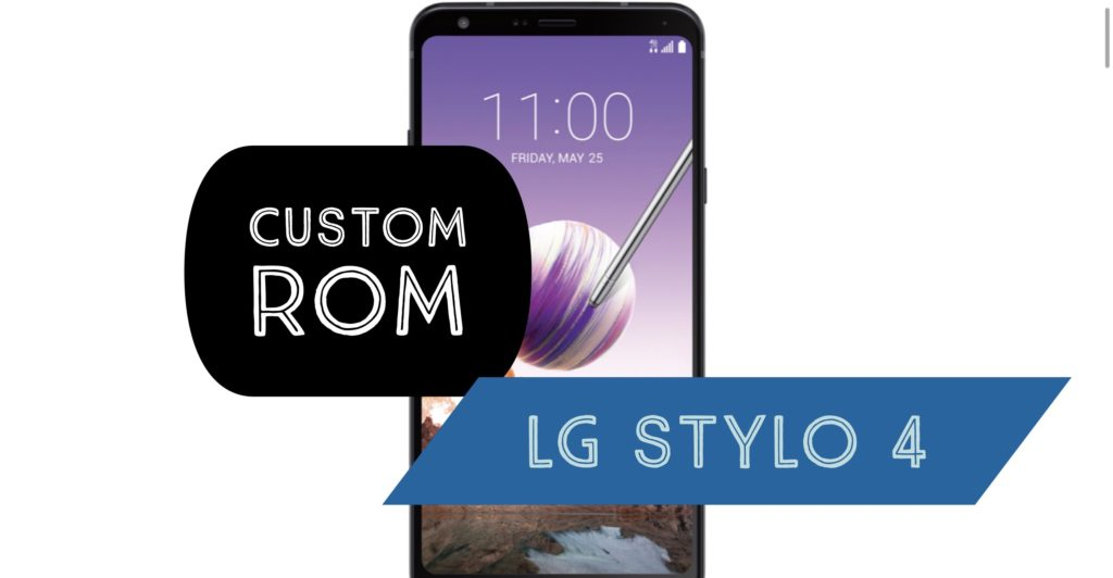 Custom ROM LG Stylo 4