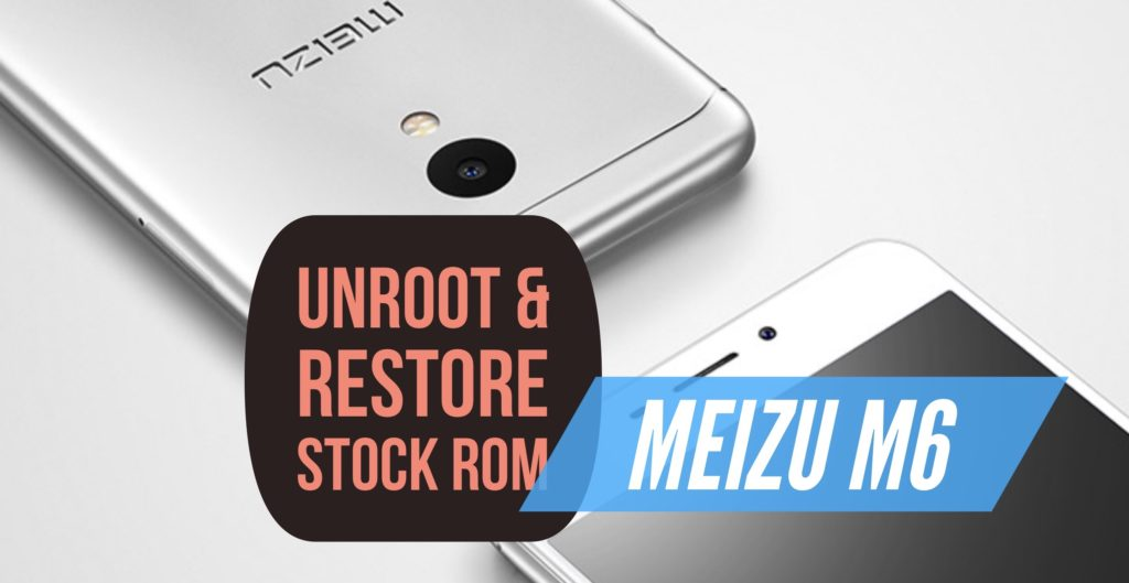 Unroot Meizu M6 & Restore Stock ROM