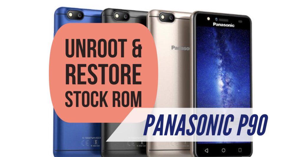 Unroot Panasonic P90 & Restore Stock ROM