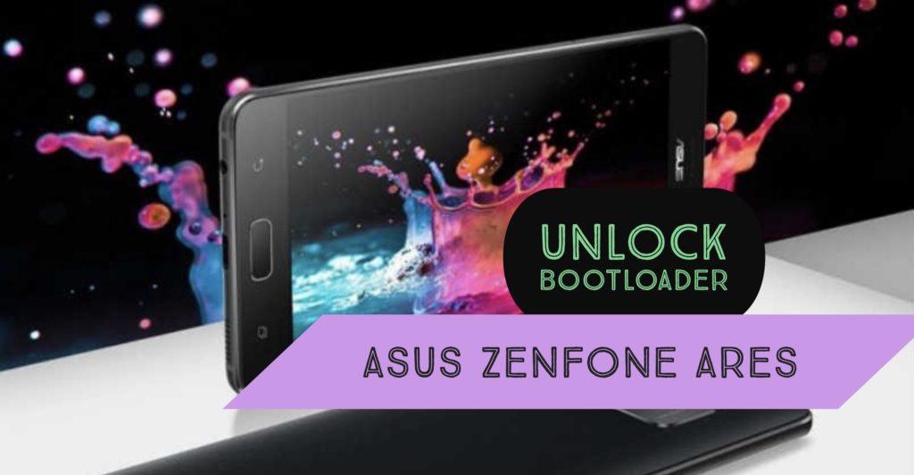Unlock Bootloader Asus Zenfone Ares