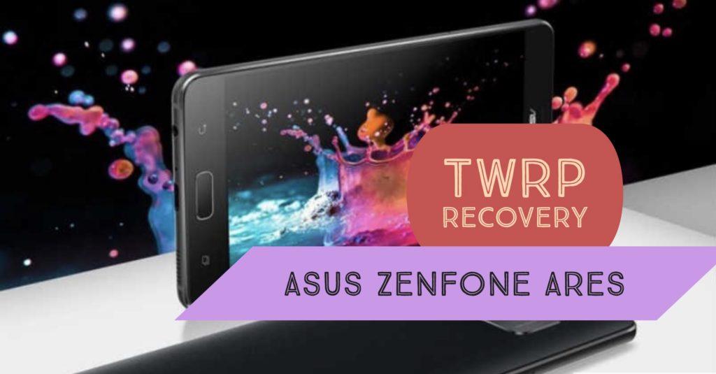 TWRP Asus Zenfone Ares