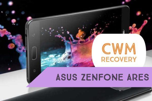 CWM Asus Zenfone Ares