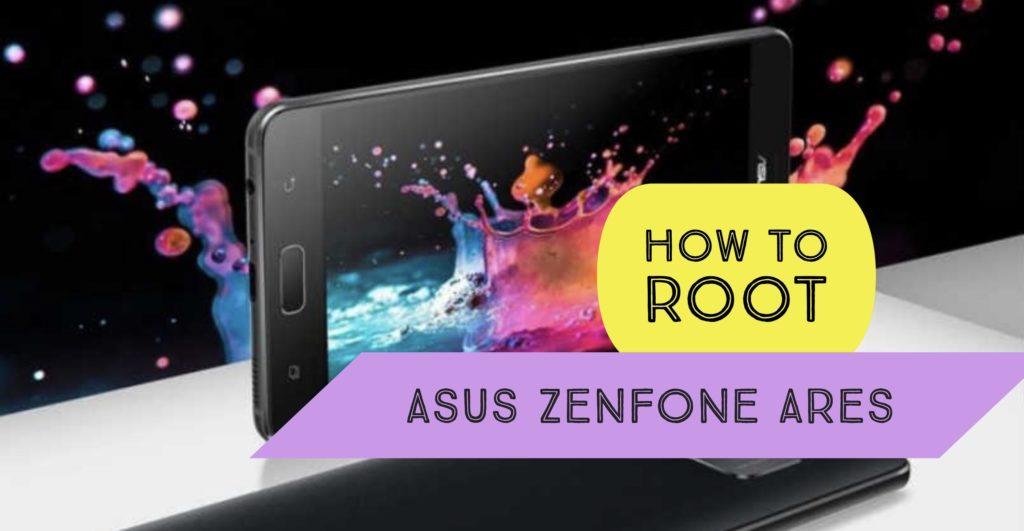 Root Asus Zenfone Ares