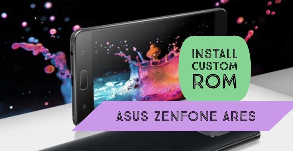 Custom ROM Asus Zenfone Ares