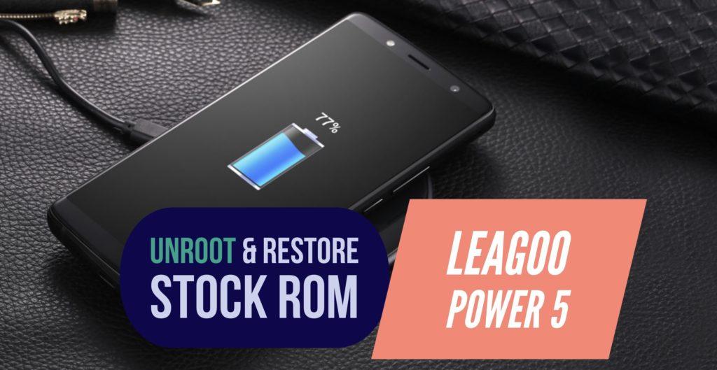 Unroot LEAGOO Power 5 Restore Stock ROM