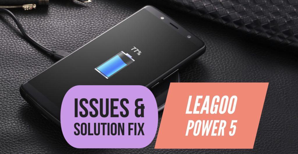 LEAGOO Power 5 Issues Solution FIX Tips Tricks