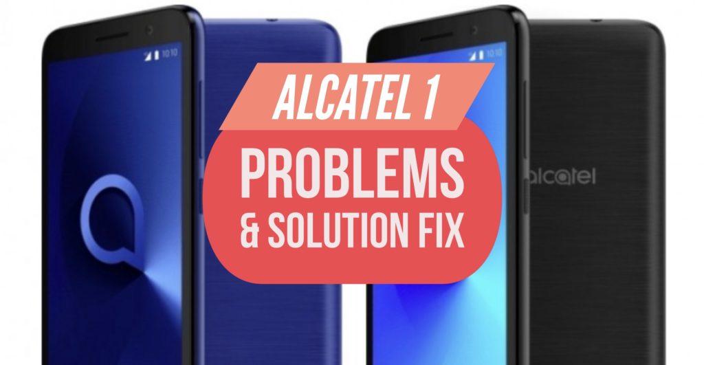 Alcatel 1 Problems