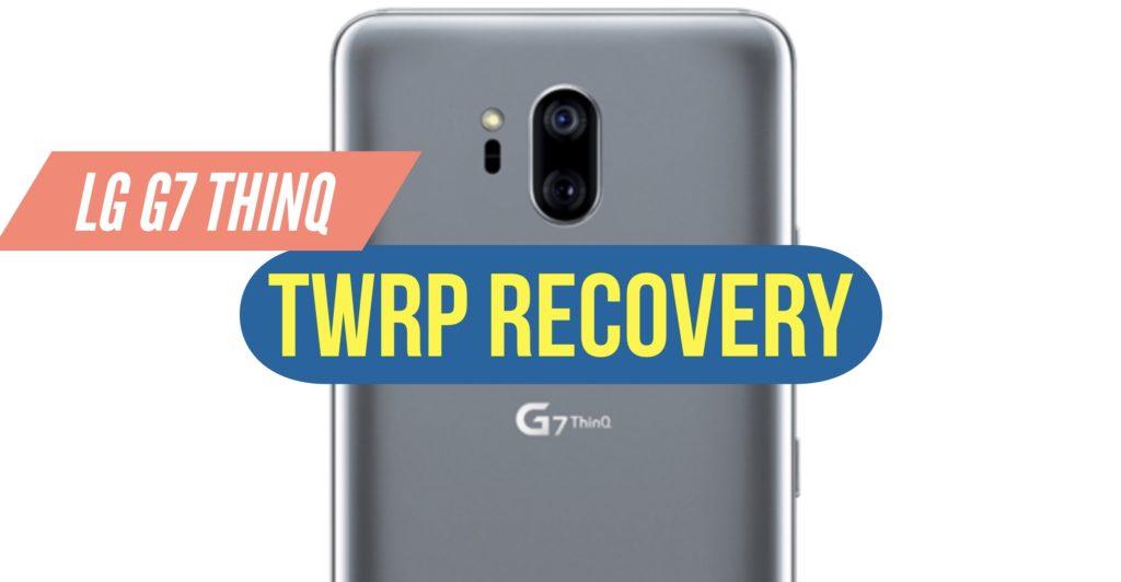 TWRP LG G7 ThinQ