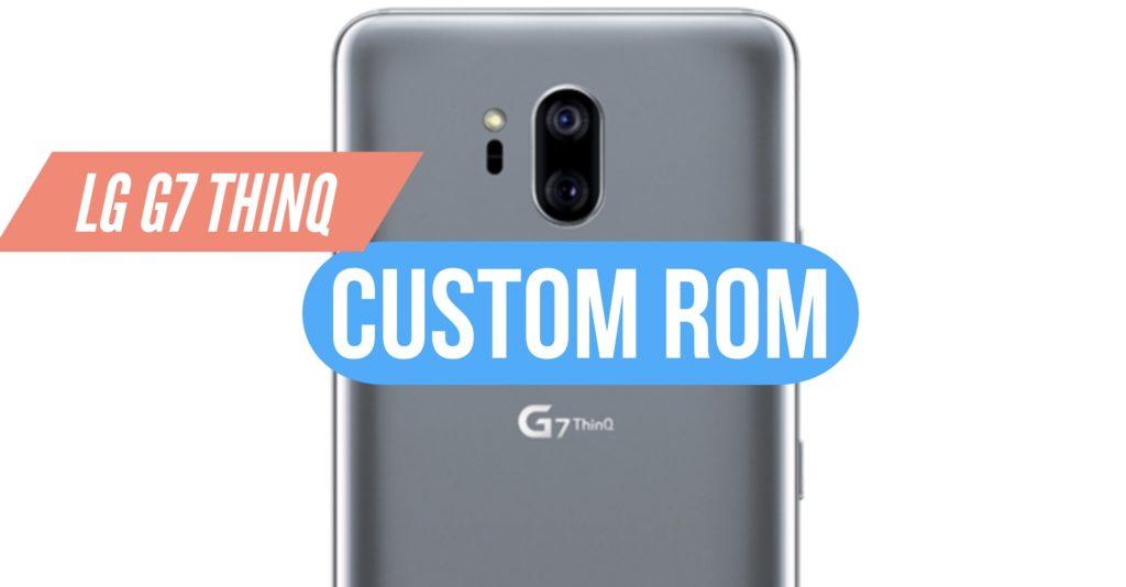 Custom ROM LG G7 ThinQ