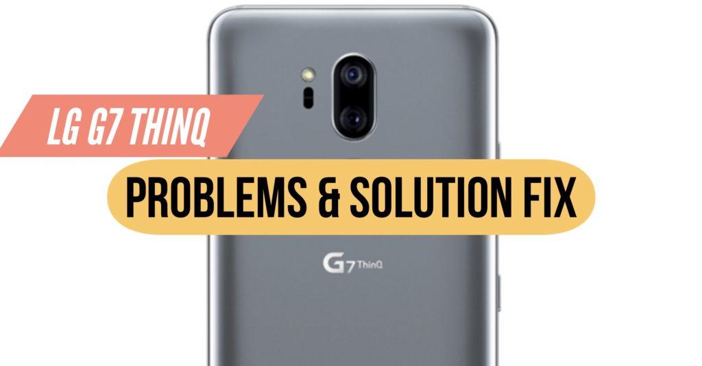 LG G7 ThinQ Problems Fix Solution Tips & Tricks