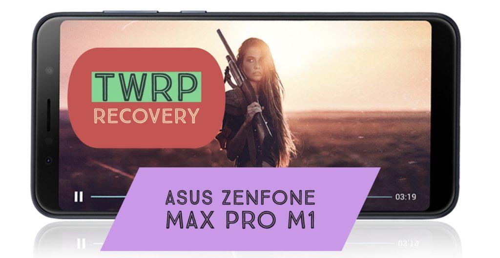 TWRP ASUS Zenfone Max Pro M1
