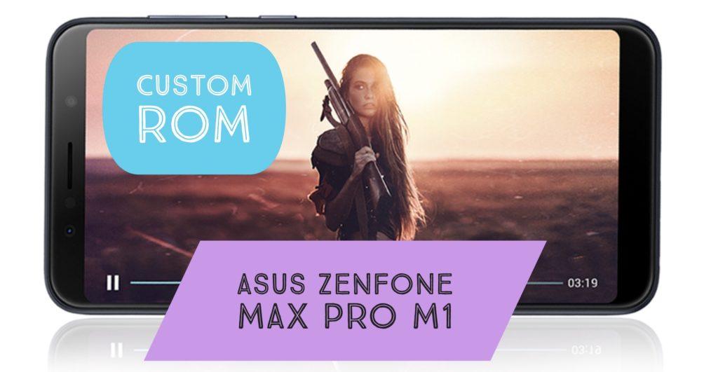 Custom ROM Asus Zenfone Max Pro M1