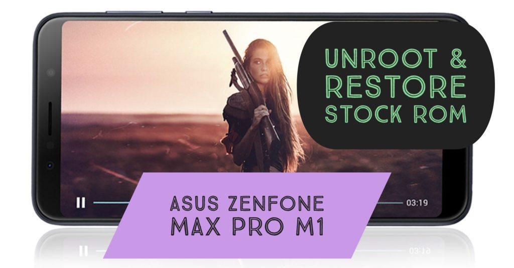 Unroot Asus Zenfone Max Pro M1 Restore Stock ROM