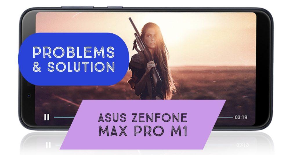Asus Zenfone Max Pro M1 Problems Fix Tips Tricks