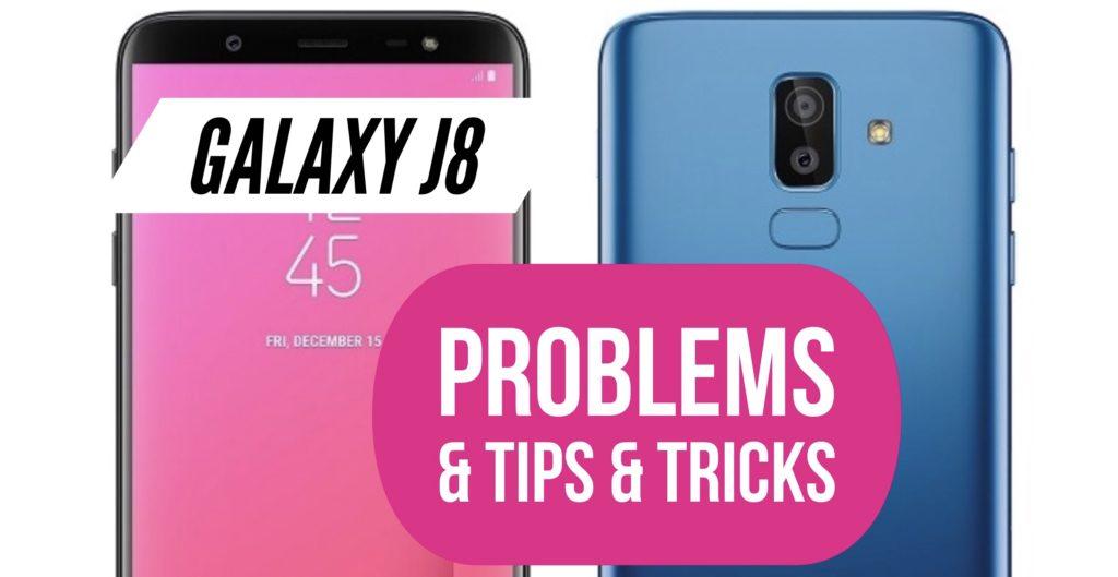 Galaxy J8 Problems Fix Issues Tips & Tricks