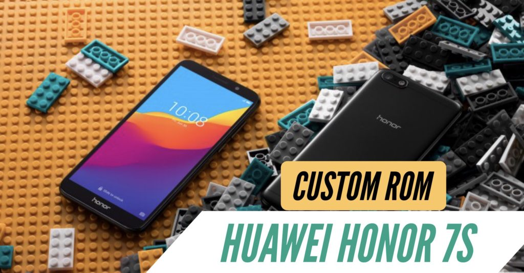 Huawei Honor 7S Custom ROM