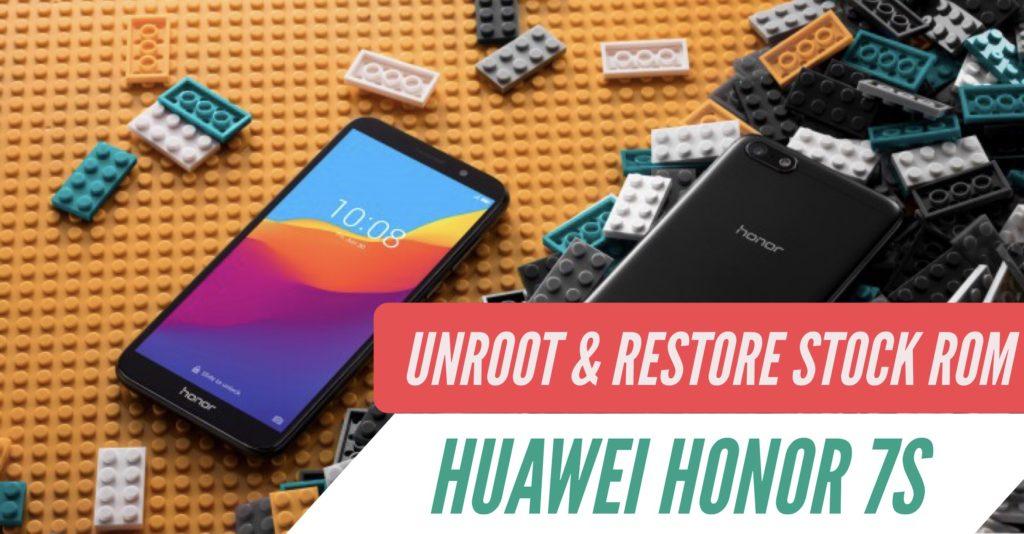 Unroot Huawei Honor 7S Restore Stock ROM