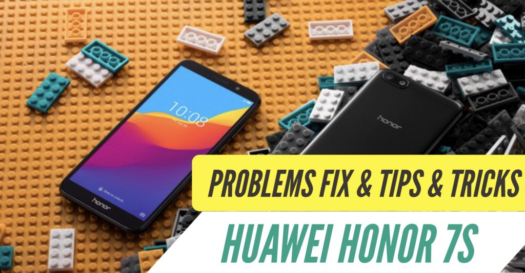 Huawei Honor 7S Problems Fix Tips & tricks