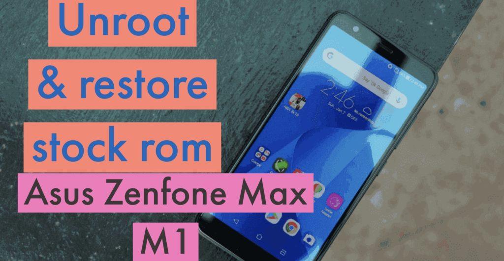 Unroot Asus Zenfone Max (M1) Restore Stock ROM