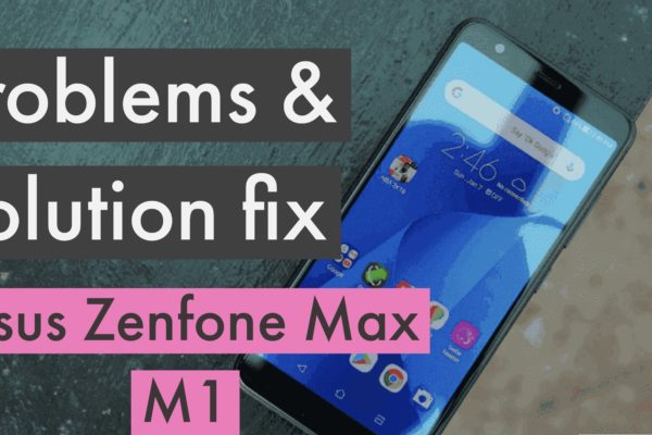 Asus Zenfone Max (M1) Problems Issues Solution Fix Tips Tricks