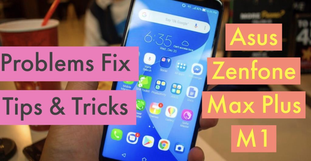 ASUS Zenfone Max Plus M1 Issues Problems Solution FIX TIPS Tricks