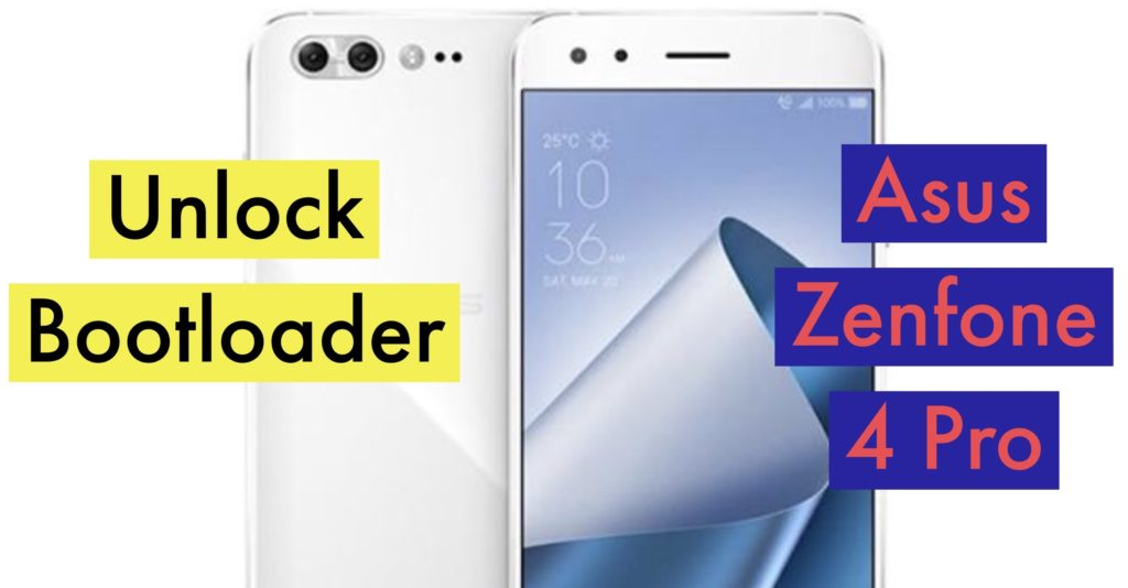 Unlock Bootloader Asus Zenfone 4 Pro